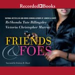 Friends & Foes by  ReShonda Tate Billingsley audiobook