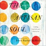 The Artisan Soul by  Erwin Raphael McManus audiobook