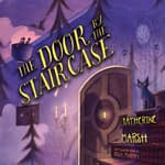 The Door by the Staircase by  Katherine Marsh audiobook