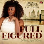 Full Figured by  Brenda Hampton audiobook