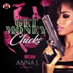 Get Money Chicks by  Anna J. audiobook