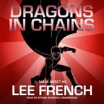 Dragons in Chains by  Lee French audiobook