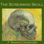 The Screaming Skull by  F. Marion Crawford audiobook