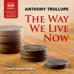 The Way We Live Now by  Anthony Trollope audiobook