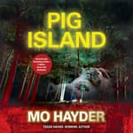 Pig Island by  Mo Hayder audiobook