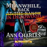 Meanwhile, Back in Deadwood by  Ann Charles audiobook