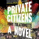 Private Citizens by  Tony Tulathimutte audiobook