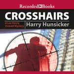 Crosshairs by  Harry Hunsicker audiobook
