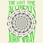 The Lost Time Accidents by  John Wray audiobook