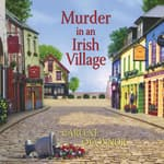Murder in an Irish Village by  Carlene O'Connor audiobook