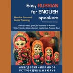 Easy Russian for English Speakers Volume 1: Learn to Meet, Greet, Do Business in Russian; Make Friends, Dates and Discover The M by  Max Bollinger audiobook
