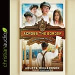 Across the Border by  Arleta Richardson audiobook