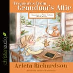 Treasures from Grandma's Attic by  Arleta Richardson audiobook