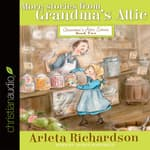 More Stories from Grandma's Attic by  Arleta Richardson audiobook