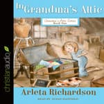 In Grandma's Attic by  Arleta Richardson audiobook