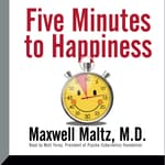 Five Minutes to Happiness by  Maxwell Maltz audiobook