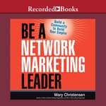 Be a Network Marketing Leader by  Mary Christensen audiobook