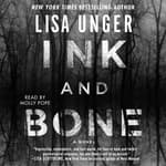 Ink and Bone by  Lisa Unger audiobook