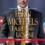 Fast and Loose by  Fern Michaels audiobook