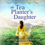 The Tea Planter's Daughter by  Janet MacLeod Trotter audiobook