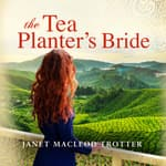 The Tea Planter's Bride by  Janet MacLeod Trotter audiobook