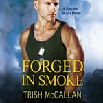 Forged in Smoke by  Trish McCallan audiobook