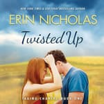Twisted Up by  Erin Nicholas audiobook