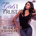 In My Girls I Trust by  Brandi Johnson audiobook