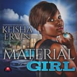 Material Girl by  Keisha Ervin audiobook