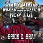 Money, Power, Respect by  Erick S. Gray audiobook