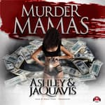 Murder Mamas by  Ashley & JaQuavis audiobook
