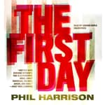 The First Day by  Phil Harrison audiobook