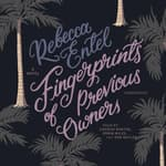 Fingerprints of Previous Owners by  Rebecca Entel audiobook
