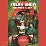 Freak Show without a Tent by  Nevin Martell audiobook