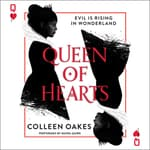 Queen of Hearts by  Colleen Oakes audiobook
