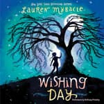 Wishing Day by  Lauren Myracle audiobook
