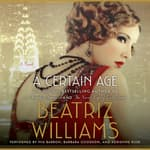 A Certain Age by  Beatriz Williams audiobook