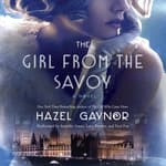 The Girl from The Savoy by  Hazel Gaynor audiobook