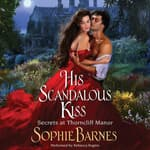 His Scandalous Kiss by  Sophie Barnes audiobook