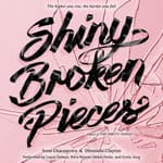 Shiny Broken Pieces: A Tiny Pretty Things Novel by  Dhonielle Clayton audiobook