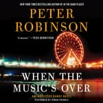 When the Music's Over by  Peter Robinson audiobook