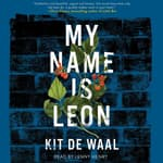 My Name Is Leon by  Kit de Waal audiobook