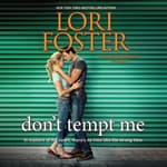 Don't Tempt Me by  Lori Foster audiobook