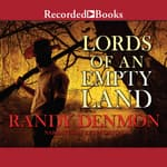 Lords of An Empty Land by  Randy Denmon audiobook
