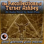 The Recollections of Turner Ashbey by  Brian Price audiobook