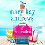 The Weekenders by  Mary Kay Andrews audiobook