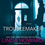 Troublemaker by  Linda Howard audiobook