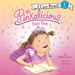Pinkalicious: Story Time by  Victoria Kann audiobook