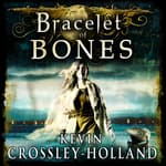 Bracelet of Bones: The Viking Sagas Book 1 by  Kevin Crossley-Holland audiobook
