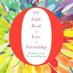 O's Little Book of Love & Friendship by  O, The Oprah Magazine audiobook
